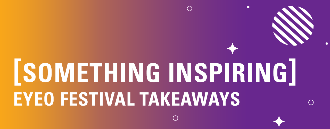 EYEO Festival Takeaways Banner